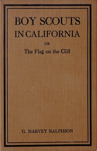 Boy Scouts in California; or, The Flag on the Cliff