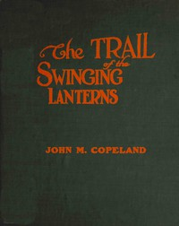 The Trail of the Swinging Lanternsa racy, railroading review of transportation matters, methods and men
