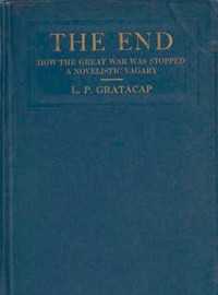 The End: How the Great War Was Stopped. A Novelistic Vagary