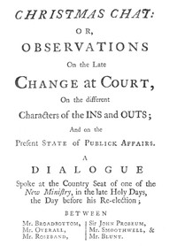 Cover of Christmas Chator, Observations on the late change at court, on the different characters of the ins and outs; and on the present state of publick affairs.