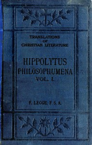 Philosophumena, Volume I