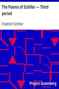 The Poems of Schiller — Third period