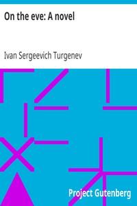 On the Eve: A Novel