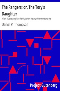 Cover of The Rangers; or, The Tory's Daughter A Tale Illustrative of the Revolutionary History of Vermont and the Northern Campaign of 1777