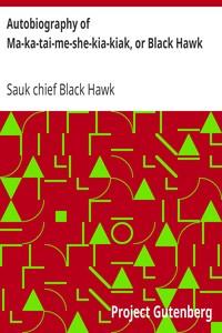 Cover of Autobiography of Ma-ka-tai-me-she-kia-kiak, or Black Hawk
