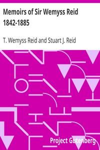 Cover of Memoirs of Sir Wemyss Reid 1842-1885