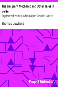 Cover of The Emigrant Mechanic and Other Tales in Verse Together with Numerous Songs Upon Canadian Subjects