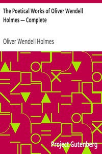 Cover of The Poetical Works of Oliver Wendell Holmes — Complete