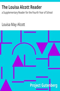 Cover of The Louisa Alcott Reader: a Supplementary Reader for the Fourth Year of School