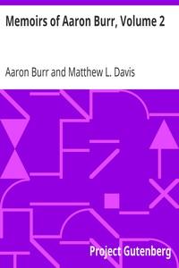Cover of Memoirs of Aaron Burr, Volume 2.