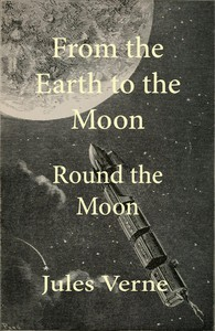Cover of From the Earth to the Moon; and, Round the Moon