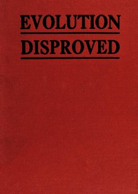 Cover of The Evolution of Man Scientifically Disproved in 50 Arguments