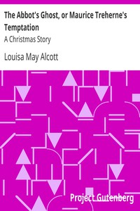 Cover of The Abbot's Ghost, or Maurice Treherne's Temptation: A Christmas Story