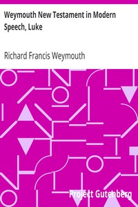 Cover of Weymouth New Testament in Modern Speech, Luke