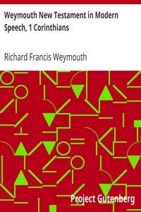 Cover of Weymouth New Testament in Modern Speech, 1 Corinthians