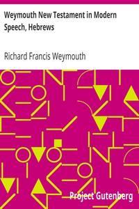 Cover of Weymouth New Testament in Modern Speech, Hebrews