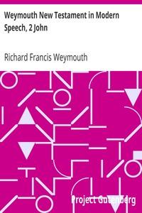 Cover of Weymouth New Testament in Modern Speech, 2 John
