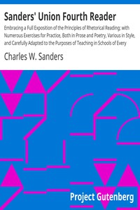 Cover of Sanders' Union Fourth Reader Embracing a Full Exposition of the Principles of Rhetorical Reading; with Numerous Exercises for Practice, Both in Prose and Poetry, Various in Style, and Carefully Adapted to the Purposes of Teaching in Schools of Every Grade