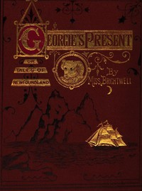 Cover of Georgie's Present, or, Tales of Newfoundland