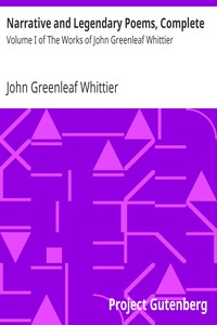 Cover of Narrative and Legendary Poems, Complete Volume I of The Works of John Greenleaf Whittier