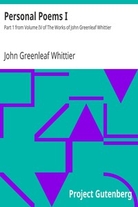 Cover of Personal Poems I Part 1 from Volume IV of The Works of John Greenleaf Whittier