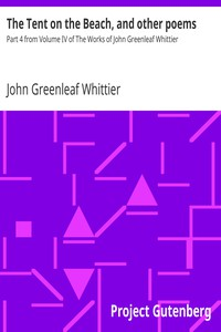 Cover of The Tent on the Beach, and other poems Part 4 from Volume IV of The Works of John Greenleaf Whittier