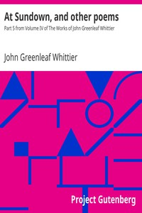 Cover of At Sundown, and other poems Part 5 from Volume IV of The Works of John Greenleaf Whittier