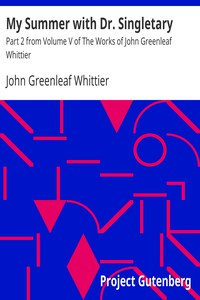 Cover of My Summer with Dr. Singletary Part 2 from Volume V of The Works of John Greenleaf Whittier