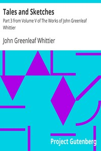 Cover of Tales and Sketches Part 3 from Volume V of The Works of John Greenleaf Whittier