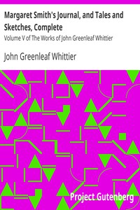 Margaret Smith's Journal, and Tales and Sketches, Complete Volume V of The Works of John Greenleaf Whittier