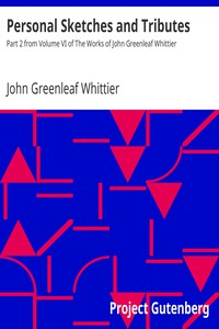 Cover of Personal Sketches and Tributes Part 2 from Volume VI of The Works of John Greenleaf Whittier