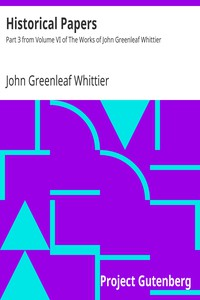 Cover of Historical Papers Part 3 from Volume VI of The Works of John Greenleaf Whittier
