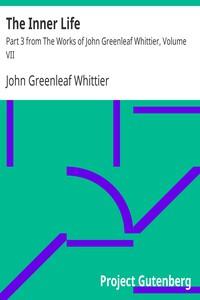 Cover of The Inner Life Part 3 from The Works of John Greenleaf Whittier, Volume VII