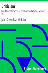 Cover of Criticism Part 4 from The Works of John Greenleaf Whittier, Volume VII