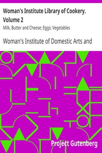 Cover of Woman's Institute Library of Cookery. Volume 2: Milk, Butter and Cheese; Eggs; Vegetables