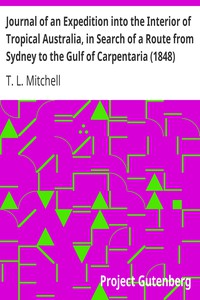 Journal of an Expedition into the Interior of Tropical Australia, in Search of a Route from Sydney to the Gulf of Carpentaria (1848)