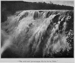 'The wild and picturesque Ka-Ka-Be-Ka Falls.'