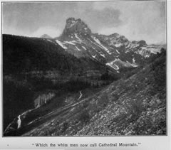 'Which the white men now call Cathedral Mountain.'