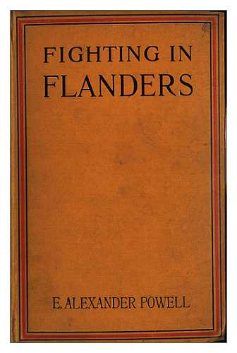 The project gutenberg ebook of fighting in flanders by e alexander by e alexander powell fandeluxe Image collections