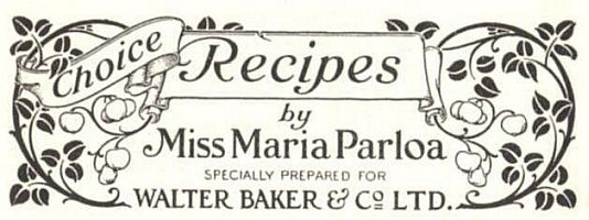 Choice Recipes by Miss Maria Parloa Specially Prepared for Walter Baker & Co. Ltd.
