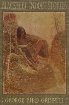 The Project Gutenberg eBook of Blackfeet Indian Stories, by