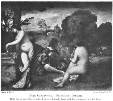 PLATE XXXIII. FÊTE CHAMPÊTRE. GIORGIONI (LOUVRE) Note the straight line introduced in seated female figure with flute to counteract rich forms.