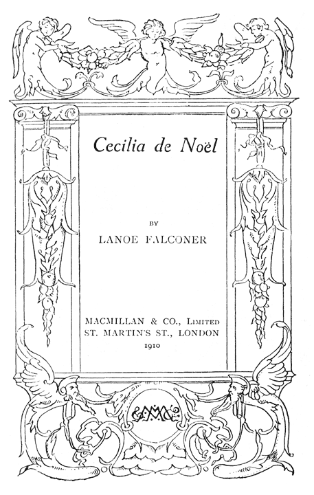 The project gutenberg ebook of cecilia de nol by lanoe falconer start of this project gutenberg ebook cecilia de nol produced by suzanne shell patricia a benoy and the online distributed proofreading team fandeluxe Image collections