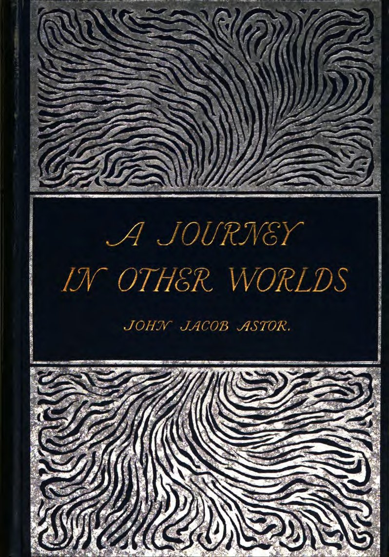 Project Gutenberg Etext Of A Journey In Other Worlds By J Astor Circuit Bent Speak And Spell Cash Mattock Tutorial Part 1 Front Cover