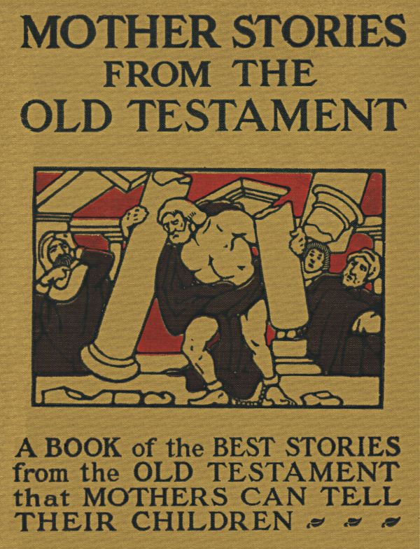 The project gutenberg ebook of mother stories from the old testament of this project gutenberg ebook mother stories old testament produced by juliet sutherland david garcia jeannie howse and the online distributed fandeluxe Gallery