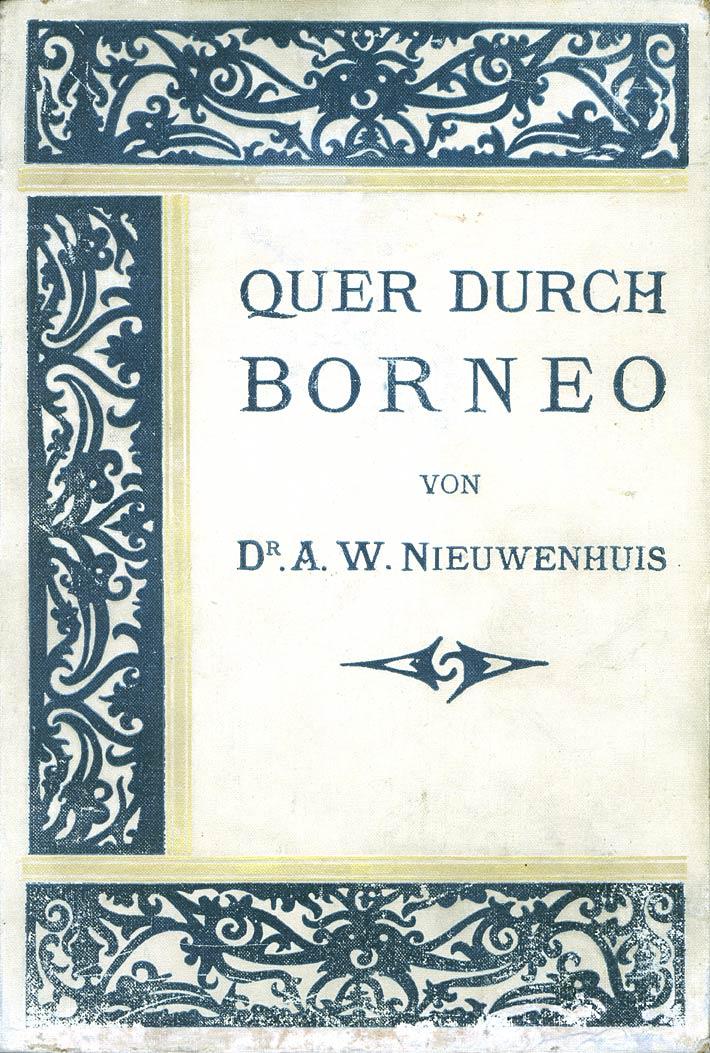 Quer durch Borneo: Ergebnisse seiner Reisen in den Jahren 1894, 1896 ...