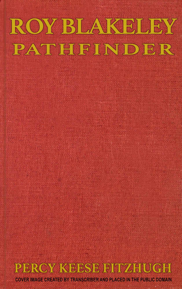 The Project Gutenberg Ebook Of Roy Blakely Pathfinder By Percy
