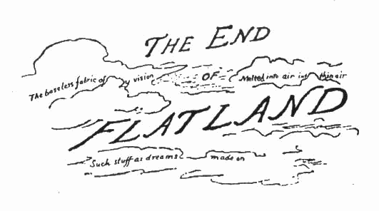 THE END of FLATLAND