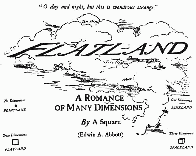 title page; O day and night, but this is wondrous strange; FLATLANDS; A ROMANCE OF MANY DIMENSIONS