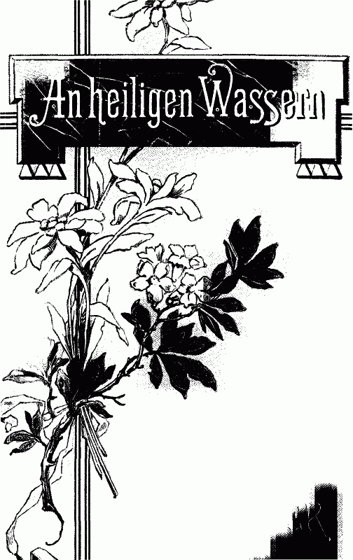 The Project Gutenberg Ebook Of An Heiligen Wassern By Jakob